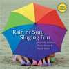 Rain or Sun, Singing Fun