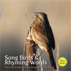 Song Birds and Rhyming Words